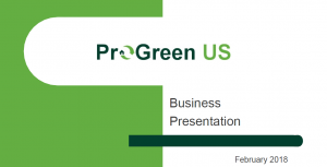 ProGreen US, Inc. Business Presentation, February 2018